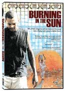 Burning in the Sun - DVD