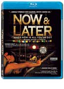 Now and Later - Blu-Ray