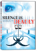 Silence Is Deadly - Living With Hepatitis C - DVD